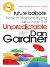 Future Babble (eBook): How to Stop Worrying and Love the Unpredictable